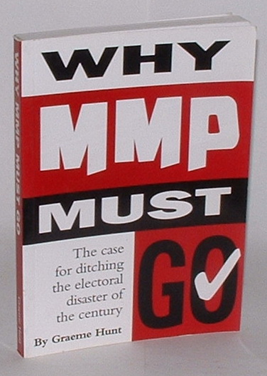 Image for Why MMP Must Go: The case for ditching the electoral disaster of the century