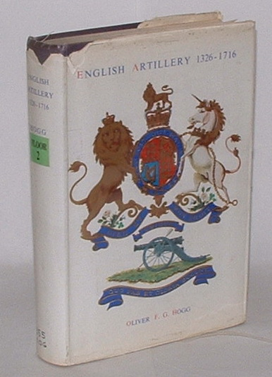 Image for English Artillery 1326-1716: being the history of artillery in this country prior to the formation of the Royal Regiment of Artillery