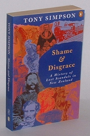 Image for Shame and Disgrace: A History of Lost Scandals in New Zealand