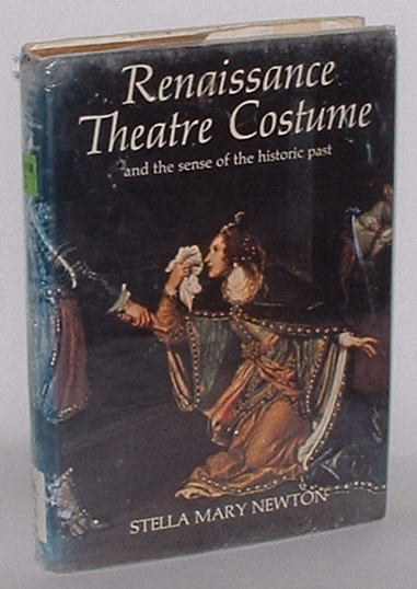 Image for Renaissance Theatre Costume and the sense of the historic past