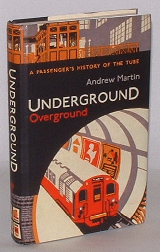 Image for Underground Overground: A Passenger's History of the Tube