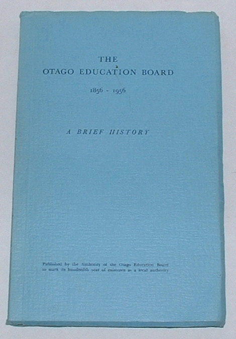 Image for The Otago Education Board 1856-1956: A Brief History
