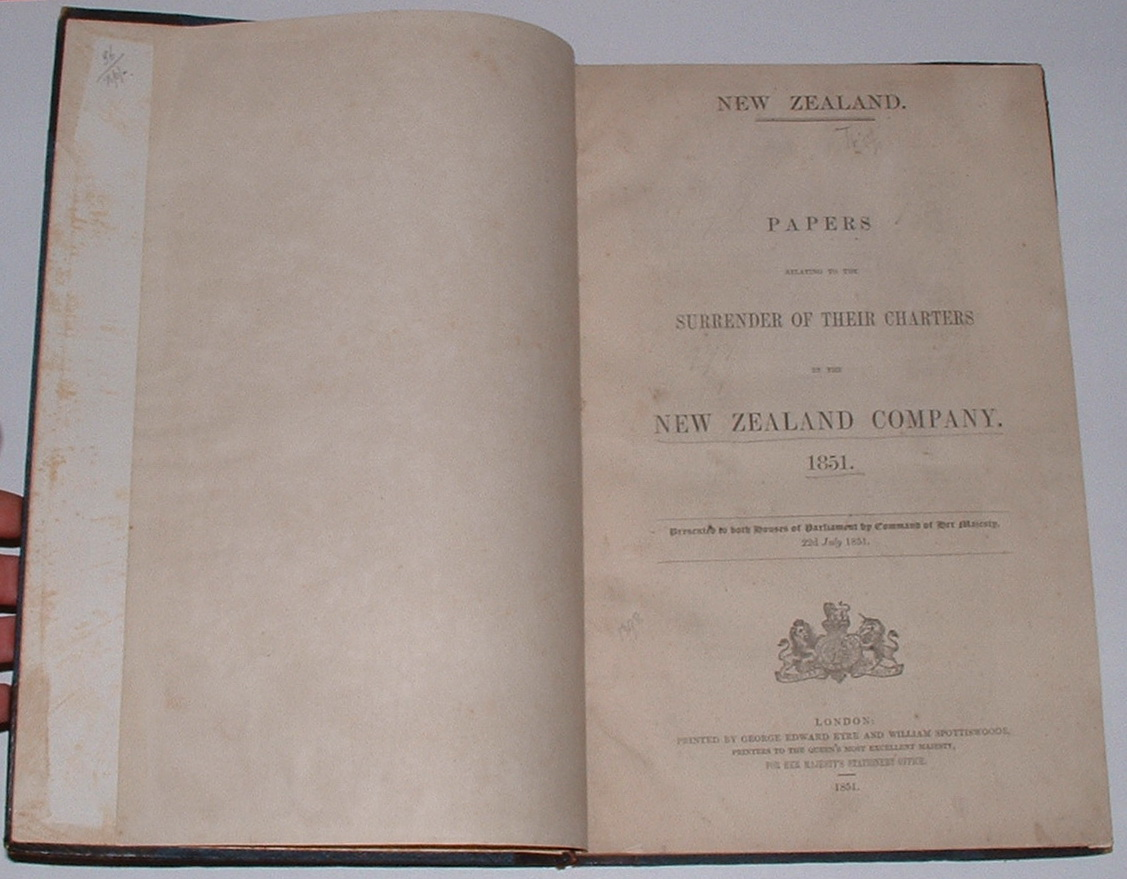 Image for New Zealand. Papers Relating to the Surrender of their Charters by the New Zealand Company. 1851. Presented to both Houses of Parliament by Command of Her Majesty, 22d July 1851.