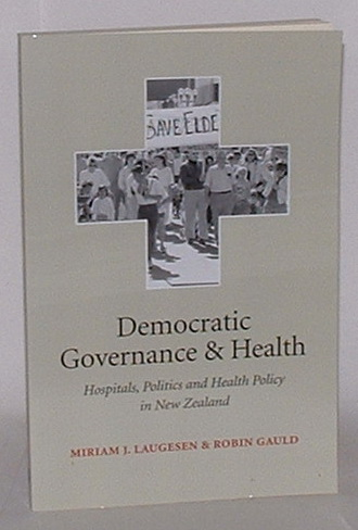 Image for Democratic Governance and Health: Hospitals, Politics and Health Policy in New Zealand
