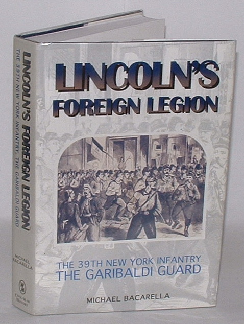 Image for Lincoln's Foreign Legion: The 39th New York Infantry, The Garibaldi Guard