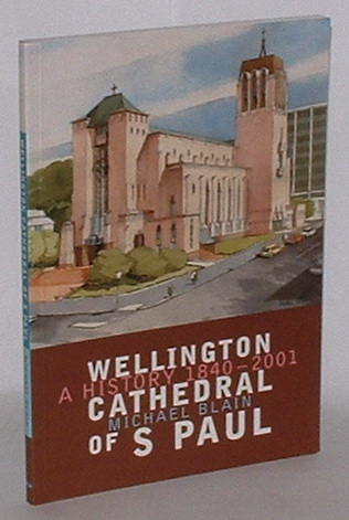 Image for Wellington Cathedral of S. Paul - A History 1840-2001