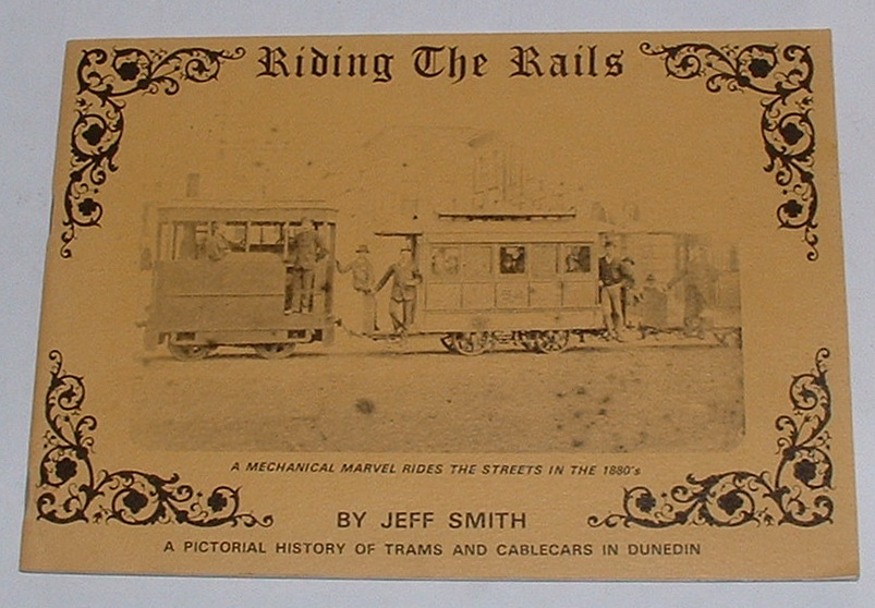 Image for Riding the Rails: A Pictorial History of Trams and Cablecars in Dunedin