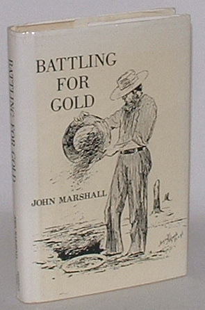 Image for Battling for Gold, or Stirring Incidents of Goldfields Life in West Australia