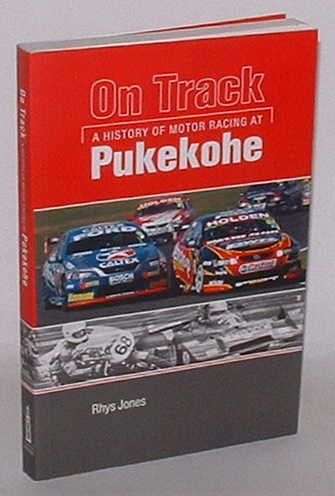Image for On Track: A History of Motor Racing at Pukekohe