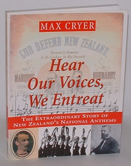 Image for Hear Our Voices, We Entreat: The Extraordinary Story of New Zealand's National Anthems