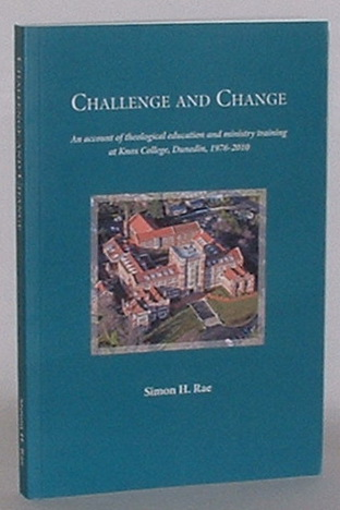Image for Challenge and Change: An account of theological education and ministry training at Knox College, Dunedin, 1976-2010