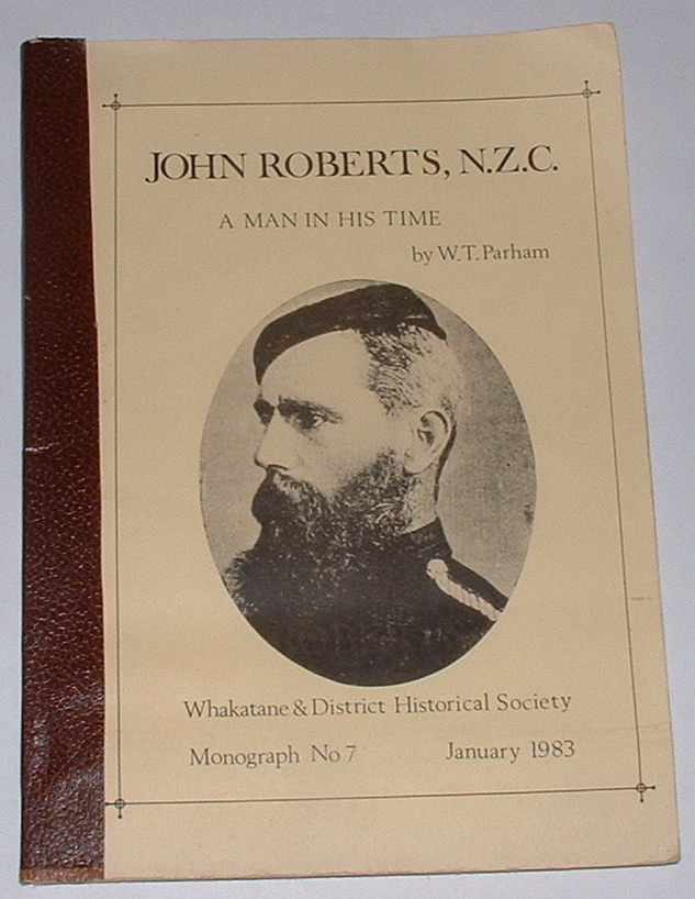 Image for John Roberts, N.Z.C. - A Man in his Time: A Life of Lt.-Col. John Mackintosh Roberts (1840-1928)