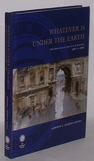 Image for Whatever is Under the Earth: The Geological Society of London 1807 to 2007