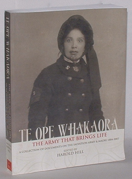 Image for Te Ope Whakaora - The Army that brings Life: A Collection of Documents on the Salvation Army & Maori 1884-2007