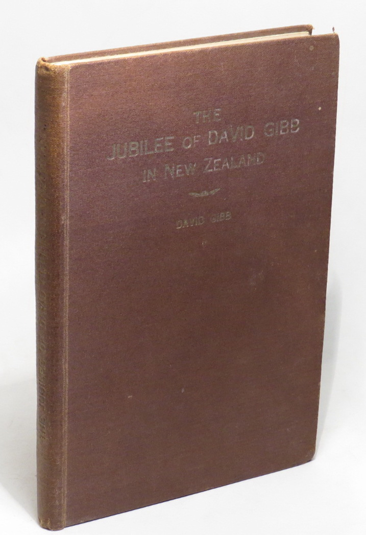 Image for The Jubilee of David Gibb in New Zealand - With his Rhymes and Ravings and Reminiscences.