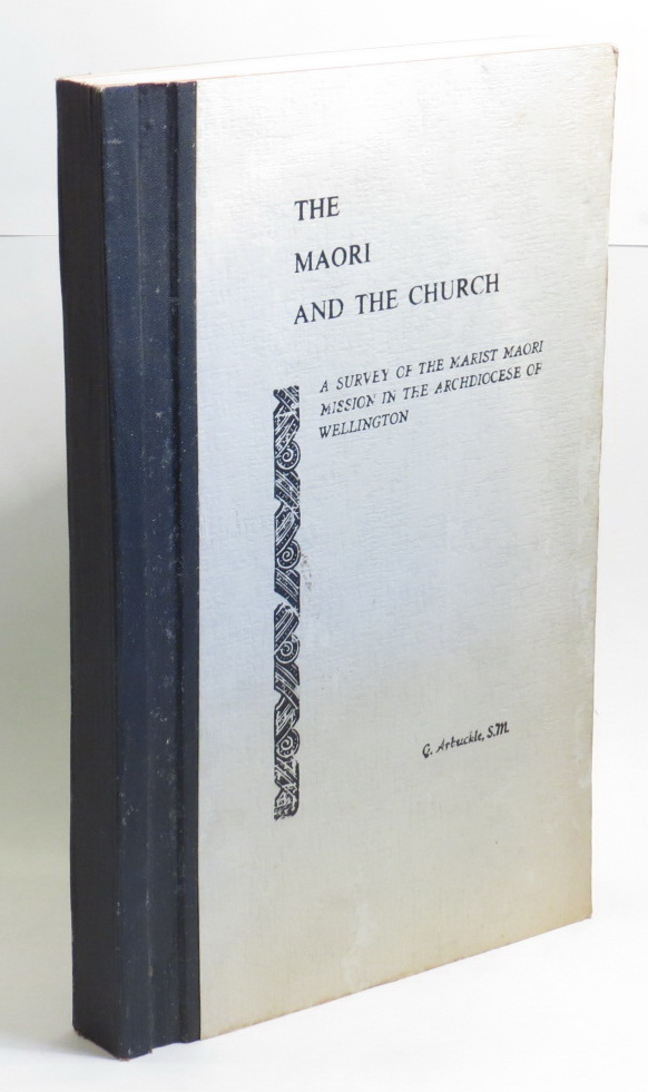 Image for The Maori and the Church: A Survey of the Marist Maori Mission in the Archdiocese of Wellington