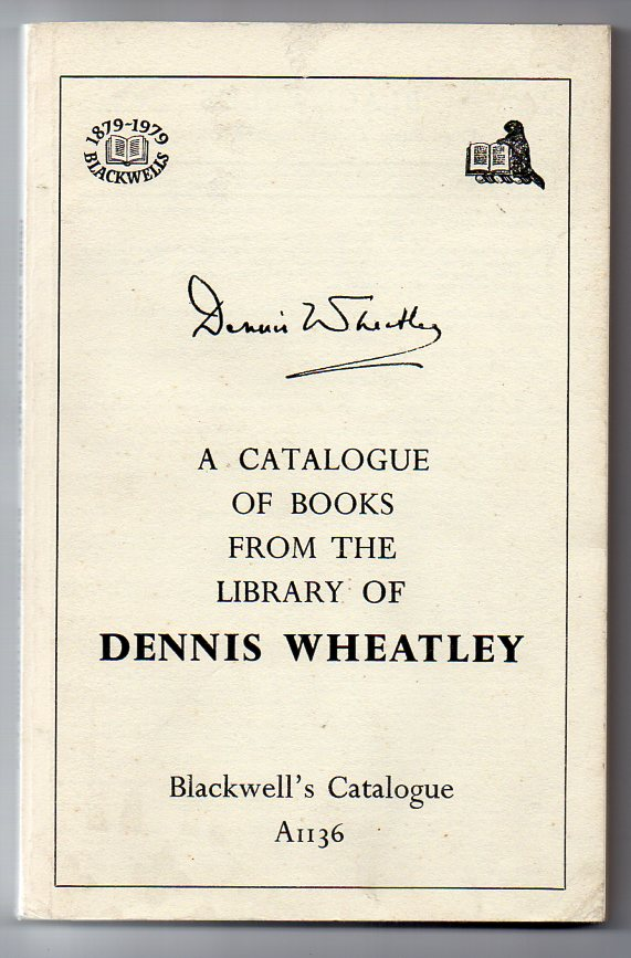 Image for A Catalogue of Books from the Library of Dennis Wheatley - Blackwell's Catalogue A1136