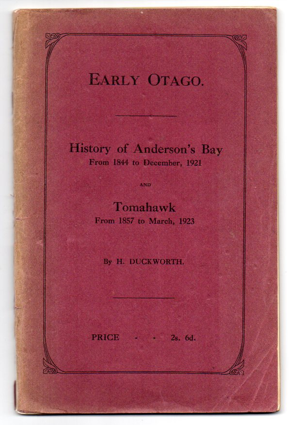 Image for Early Otago. History of Anderson's Bay from 1844 to December, 1921 and Tomahawk from 1857 to March, 1923