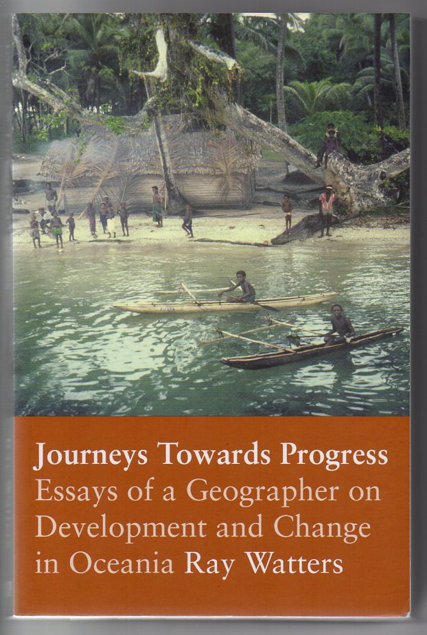 Image for Journeys Towards Progress: Essays of a Geographer on Development and Change in Oceania