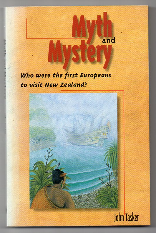 Image for Myth and Mystery: Who Were The First Europeans To Visit New Zealand?