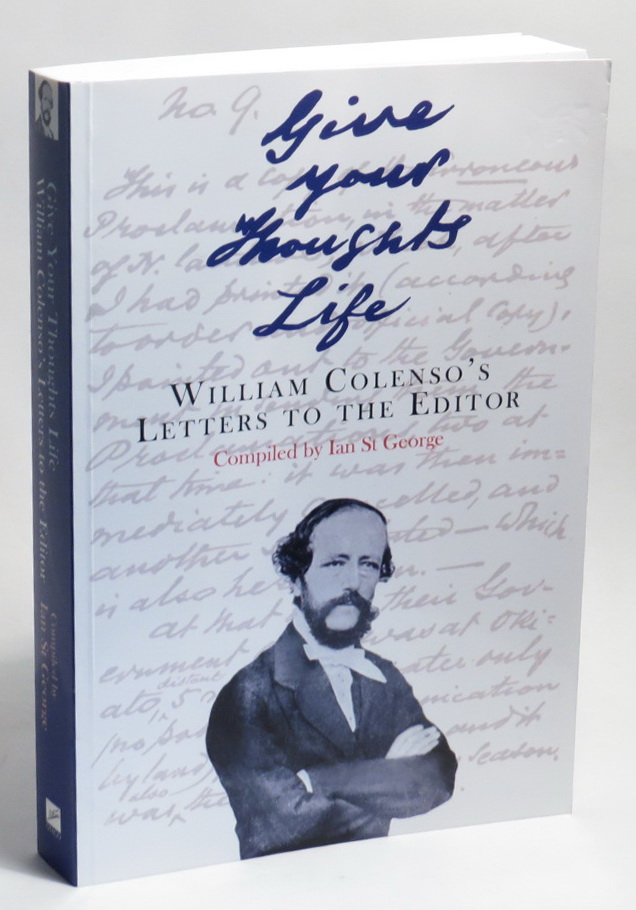 Image for Give Your Thoughts Life: William Colenso's Letters to the Editor