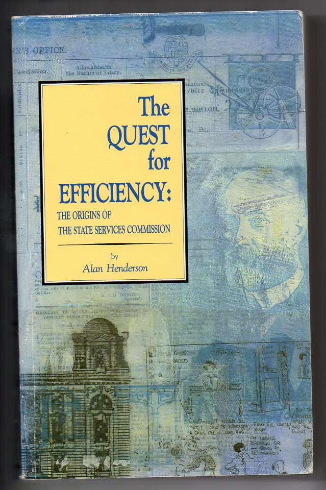Image for The Quest for Efficiency: The Origins of the State Services Commission