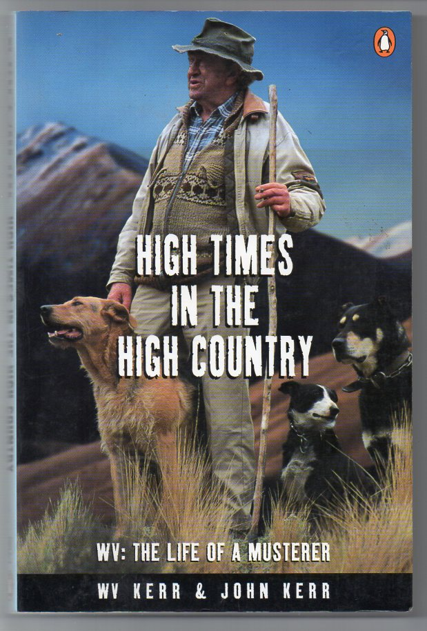 Image for High Times in the High Country - WV: The Life of a Musterer.