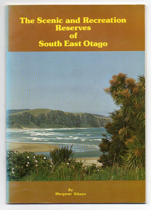 Image for The Scenic and Recreation Reserves of South East Otago