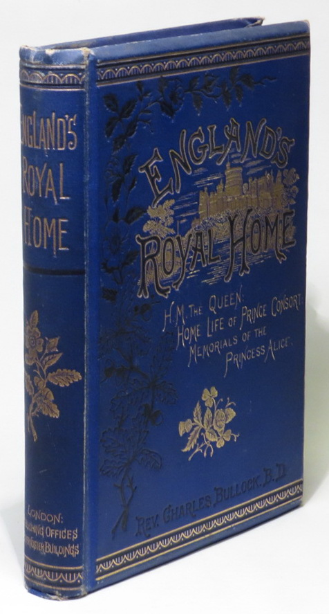 Image for England's Royal Home: The Home Life of the Prince Consrt; Memorials of The Princess Alice; With Other Papers Illustrative of Royal Incidents