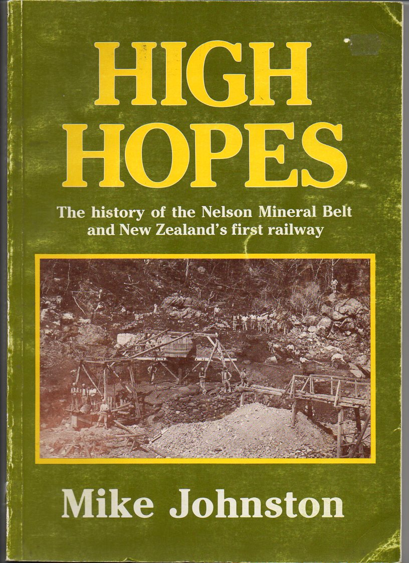 Image for High Hopes: The History of the Nelson Mineral Belt and New Zealand's First Railway