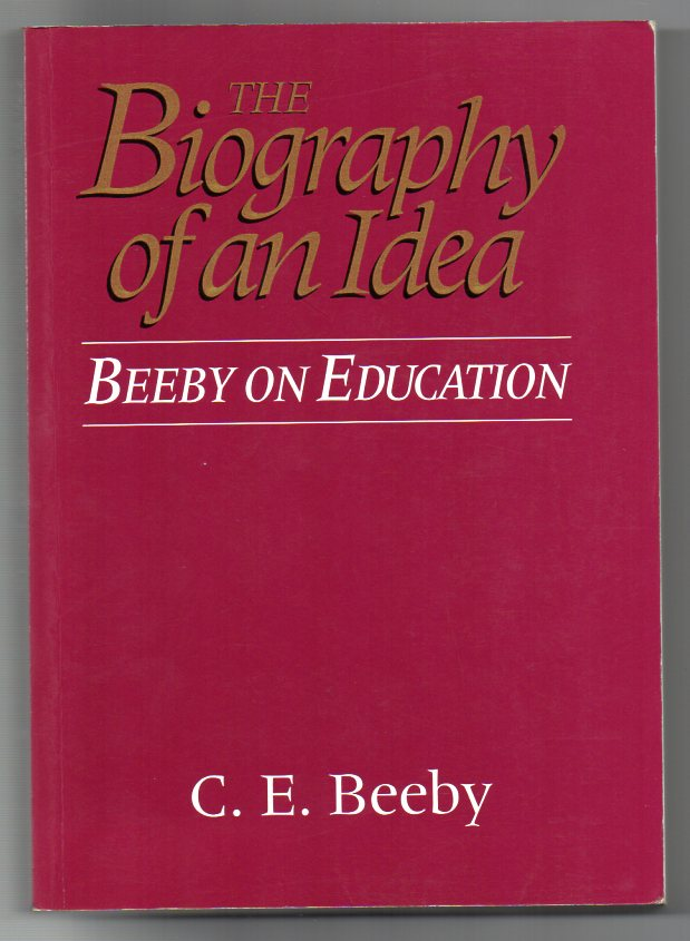 Image for The Biography of an Idea: Beeby on Education