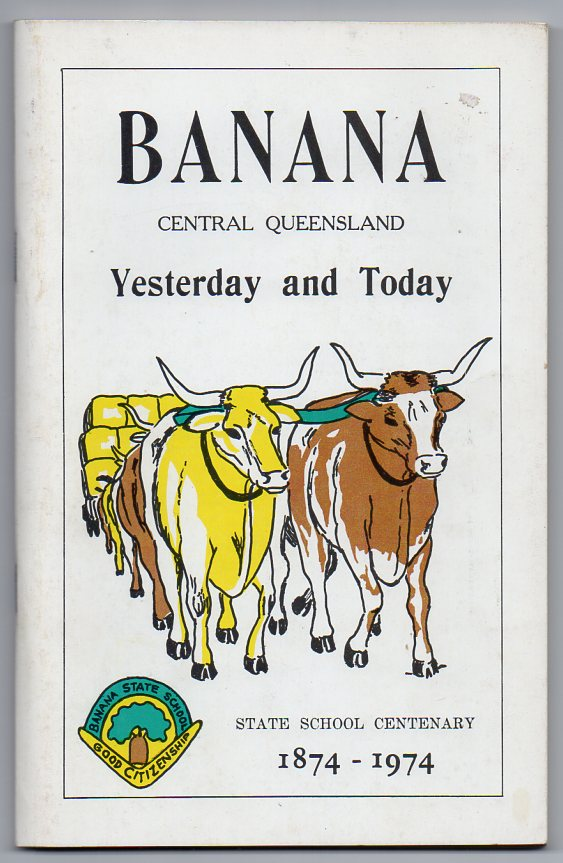 Image for Banana - Central Queensland - Yesterday and Today - State School Centenary 1874-1974