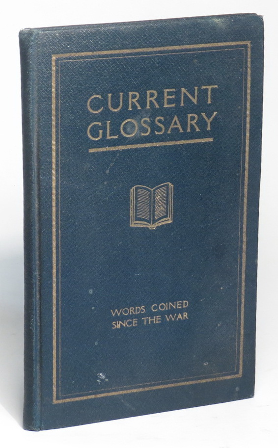 Image for Current Glossary [Words Coined Since the War]