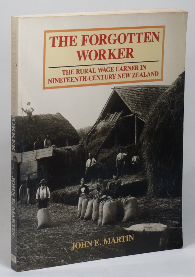 Image for The Forgotten Worker: The Rural Wage Earner in Nineteenth-Century New Zealand