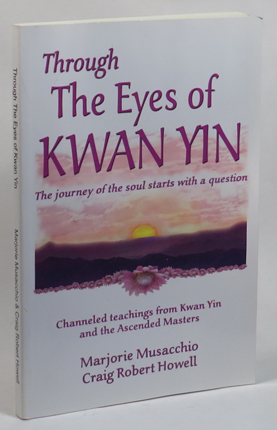 Image for Through the Eyes of Kwan Yin - The Journey of the Soul Starts with a Question