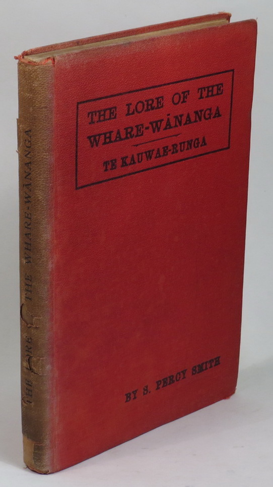 Image for The Lore of the Whare-wananga; or Teachings of the Maori College on Religion, Cosmogony, and History. Written down by H. T. Whatahoro from the teachings of Te Matorohanga and Nepia Pohuhu, priests of the Whare-wananga of the East Coast, New Zealand. Part I. - Te Kauwae-runga, or 'Things Celestial.'