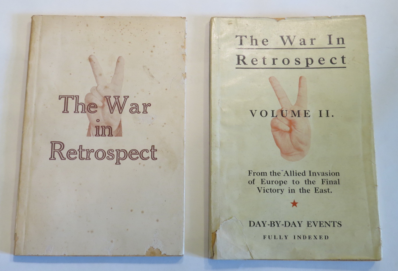 Image for The War in Retrospect: A Day-to-day Record of World War II. from Hitler's attack on Poland to the Allied Invasion of Europe. [+] Volume II [. . .] From the Allied Invasion of Europe to the Final Victory in the East. [Two Volumes]