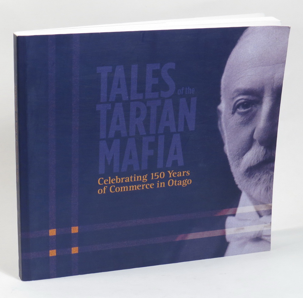 Image for Tales of the Tartan Mafia: Celebrating 150 Years of Commerce in Otago
