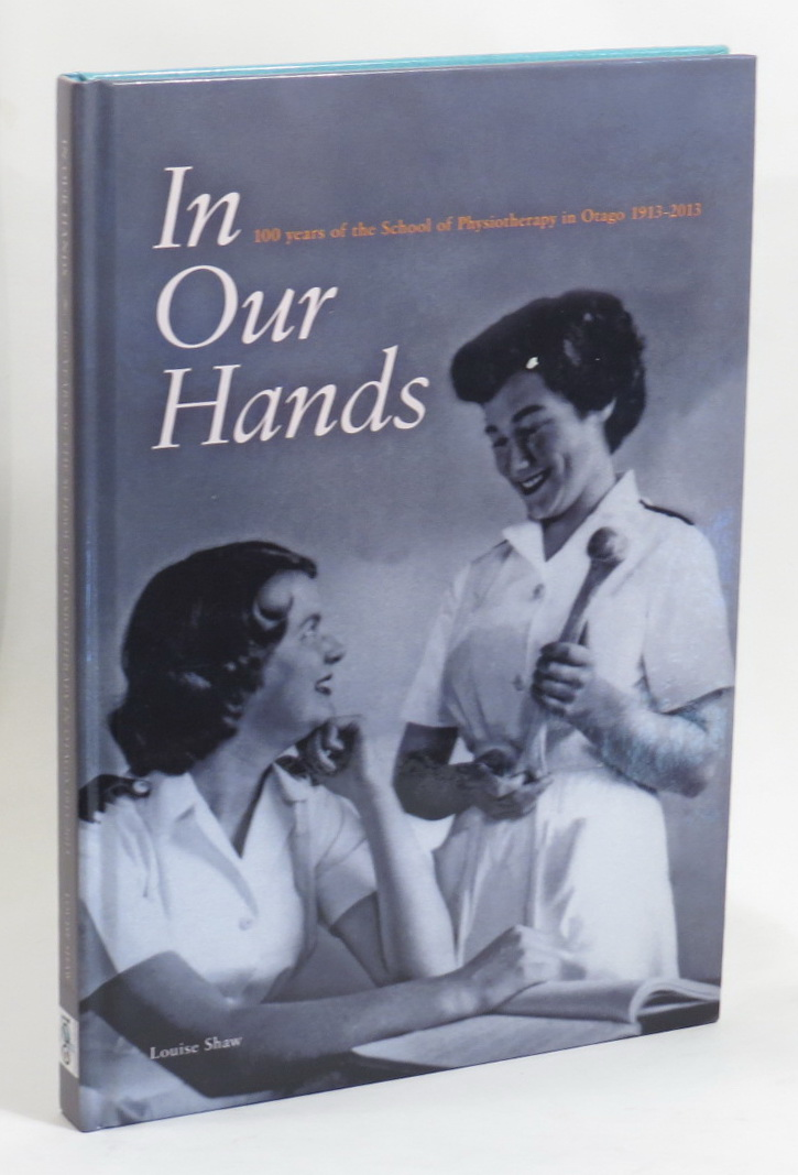 Image for In Our Hands: 100 Years of Physiotherapy at Otago 1913-1013