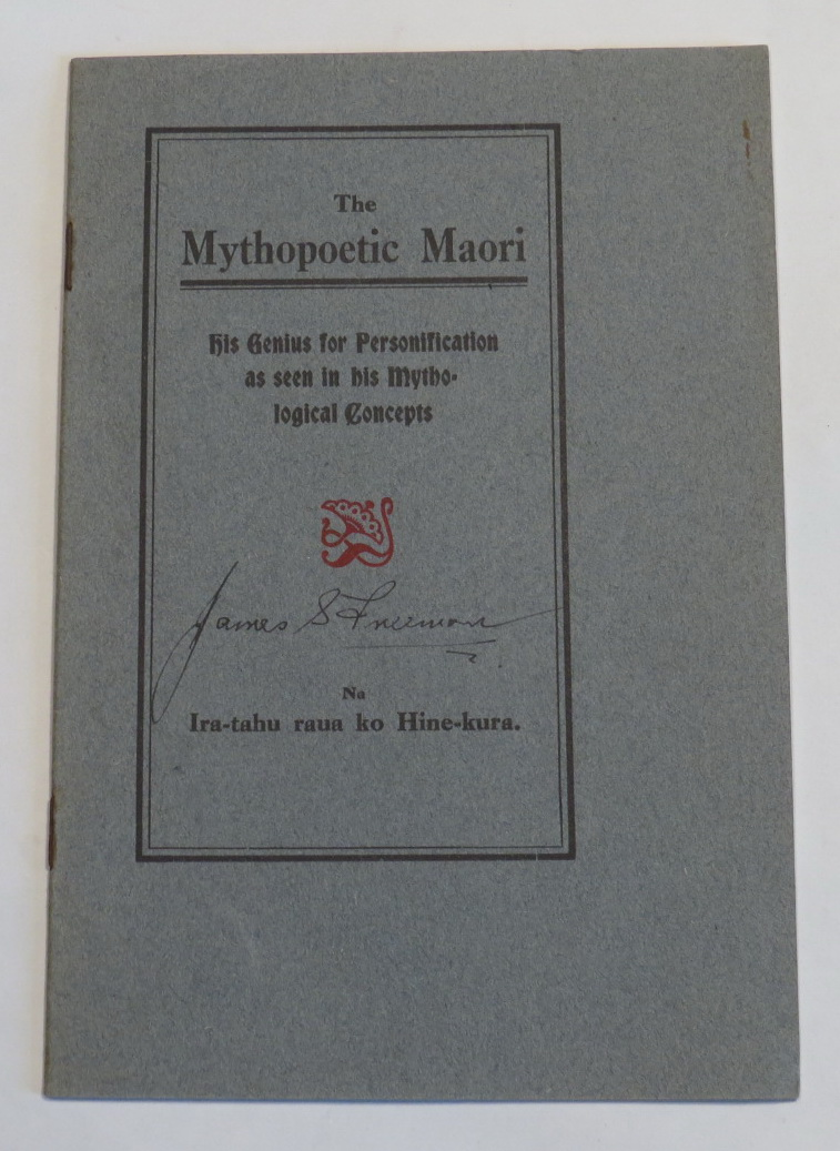 Image for The Mythopoetic Maori: His Genius for Personification as seen in his Mythological Concepts