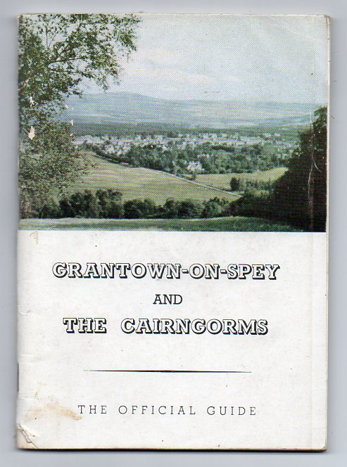 Image for Grantown - The Capital of Strathspey - A Guide to Grantown-on-Spey and the Cairngorms