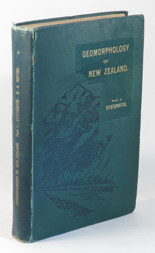 Image for Geomorphology of New Zealand. Part I. Systematic. An Introduction to the Study of Land-Forms