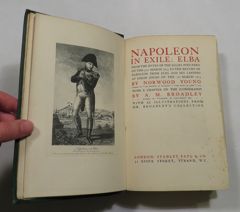 Image for Napoleon in Exile: Elba - From the Entry of the Allies into Paris on the 31st March 1814 to the Return of Napoleon from Elba and his Landing at Golfe Jouran on the 1st March 1815 With a Chapter on the Iconography by A. M. Broadley