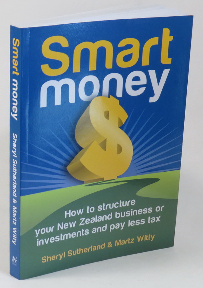 Image for Smart Money - How to Structure Your New Zealand Business or Investments and Pay Less Tax