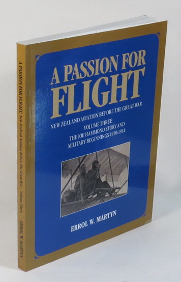 Image for A Passion for Flight - New Zealand Aviation Before the War - Volume Three - The Joe Hammond Story and Military Beginnings 1910-1914