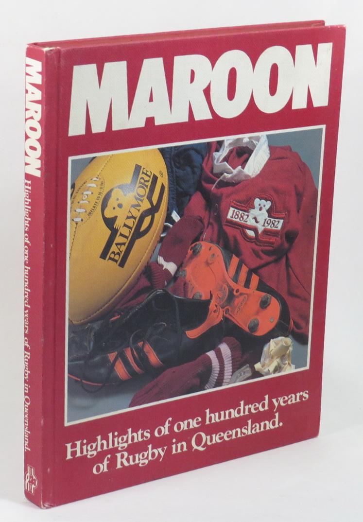 Image for Maroon - Highlights of One Hundred Years of Rugby in Queensland 1882-1982