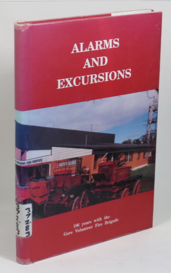 Image for Alarms and Excursions (106 Years with the Gore Volunteer Fire Brigade)