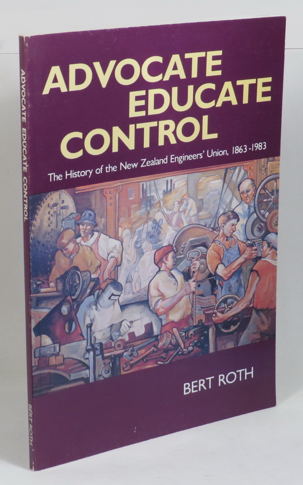 Image for Advocate Educate Control - The History of the New Zealand Engineers' Union, 1863-1983