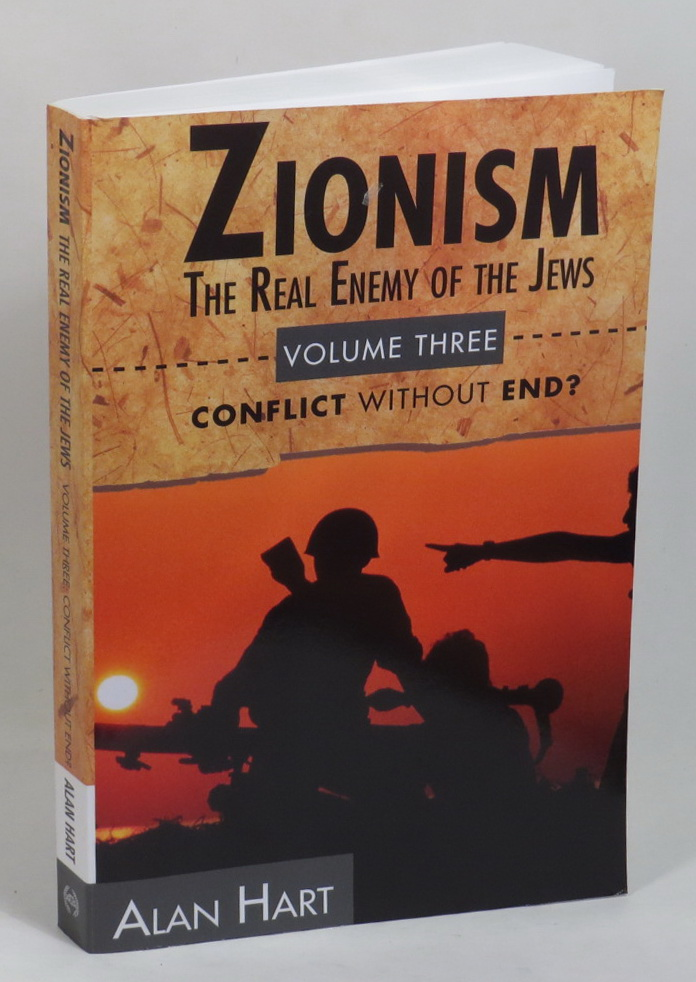 Image for Zionism - The Real Enemy of the Jews - Volume III - Conflict Without End?