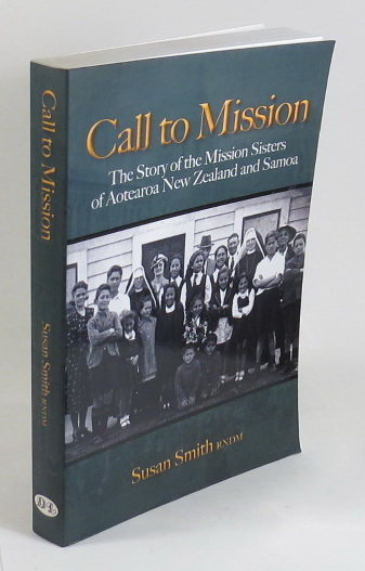 Image for Call to Mission: The Story of the Mission Sisters of Aotearoa New Zealand and Samoa